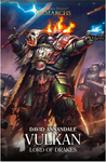 HORUS HERESY PRIMARCHS: VULKAN: LORD OF DRAKES HC