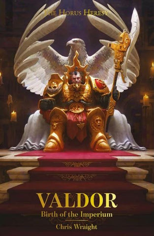 HORUS HERESY CHARACTERS: VALDOR BIRTH OF THE IMPERIUM BY CHRIS WRAIGHT HC