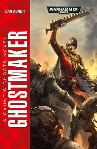 40K GAUNTS GHOST GHOSTMAKER BY DAN ABNETT