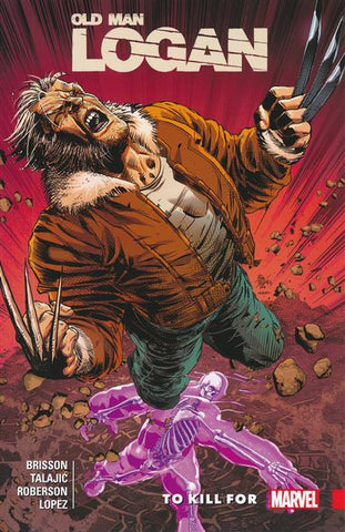 WOLVERINE OLD MAN LOGAN VOLUME 08 TO KILL FOR
