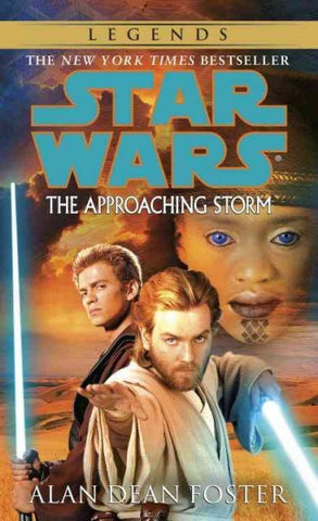 STAR WARS THE APPROACHING STORM BY ALAN DEAN FOSTER