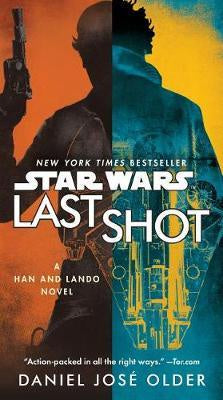 STAR WARS LAST SHOT BY DANIEL JOSE OLDER