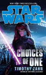 STAR WARS CHOICES OF ONE BY TIMOTHY ZAHN