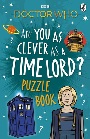 DOCTOR WHO ARE YOU AS CLEVER AS A TIME LORD PUZZLE BOOK