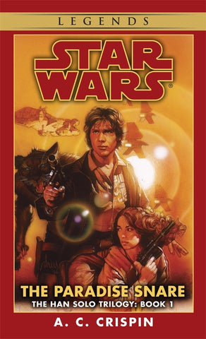 STAR WARS HAN SOLO TRILOGY THE PARADISE SNARE BY A. C. CRISPIN