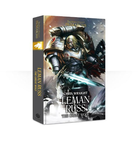 HORUS HERESY PRIMARCHS: LEMAN RUSS THE GREAT WOLF BY CHRIS WRAIGHT HC