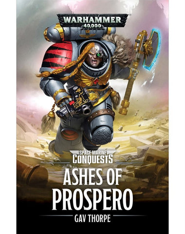 40K SPACE MARINE CONQUESTS ASHES OF PROSPERO BY GAV THORPE