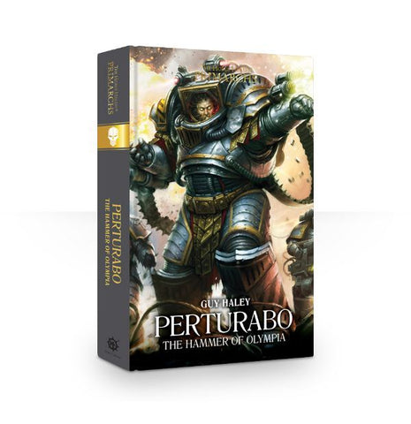 HORUS HERESY PRIMARCHS: PERTURABO THE HAMMER OF OLYMPIA BY GUY HALEY HC