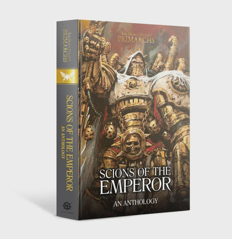 HORUS HERESY PRIMARCHS: SCIONS OF THE EMPEROR: AN ANTHOLOGY HC