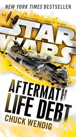 STAR WARS AFTERMATH LIFE DEBT BY CHUCK WENDIG