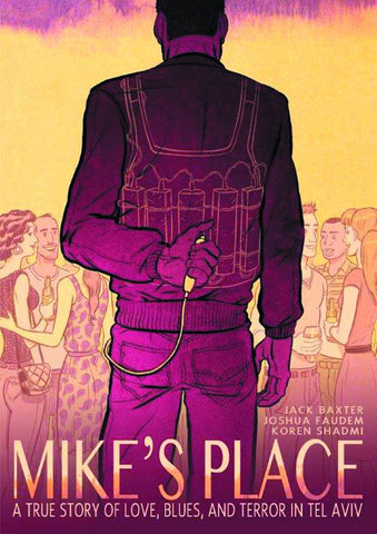 MIKE'S PLACE TRUE STORY LOVE BLUES TERROR IN TEL AVIV