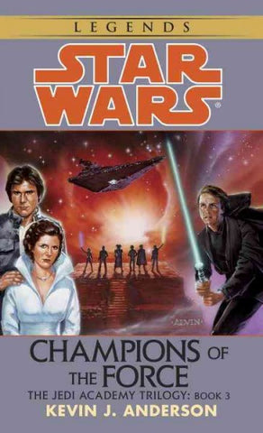 STAR WARS JEDI ACADEMY CHAMPIONS OF THE FORCE BY KEVIN J. ANDERSON