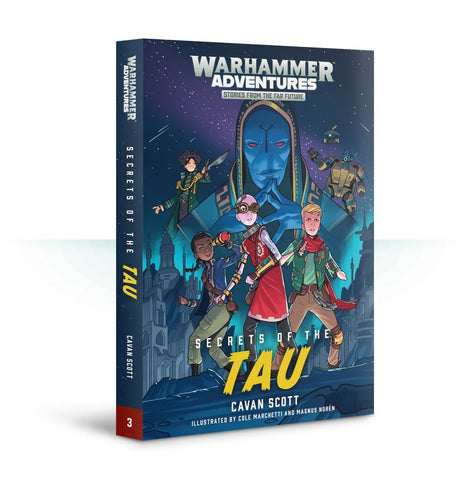 40K WARHAMMER ADVENTURES SECRETS OF THE TAU BY CAVAN SCOTT