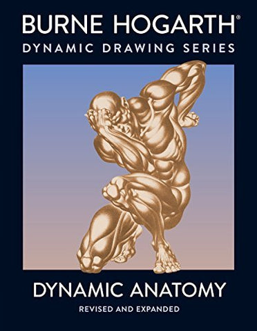HOGARTHS DYNAMIC ANATOMY REVISED AND EXPANDED