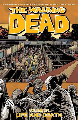WALKING DEAD VOLUME 24 LIFE AND DEATH