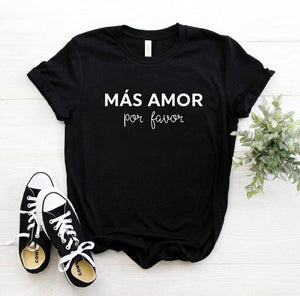 Mas Amor Por Favor Women tshirt Cotton Casual Street Funny t shirt For Lady Yong Girl Top Tee Hipster 6 Color Drop Ship S-435