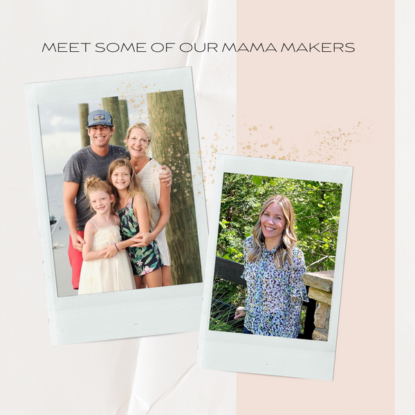 Meet Some Of Our Mama Makers
