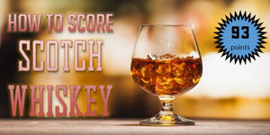 Tasting Notes and Scoring for Scotch Whiskey