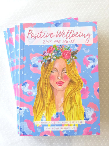 Positive Wellbeing Zine for Mums - Wellbeing Edition