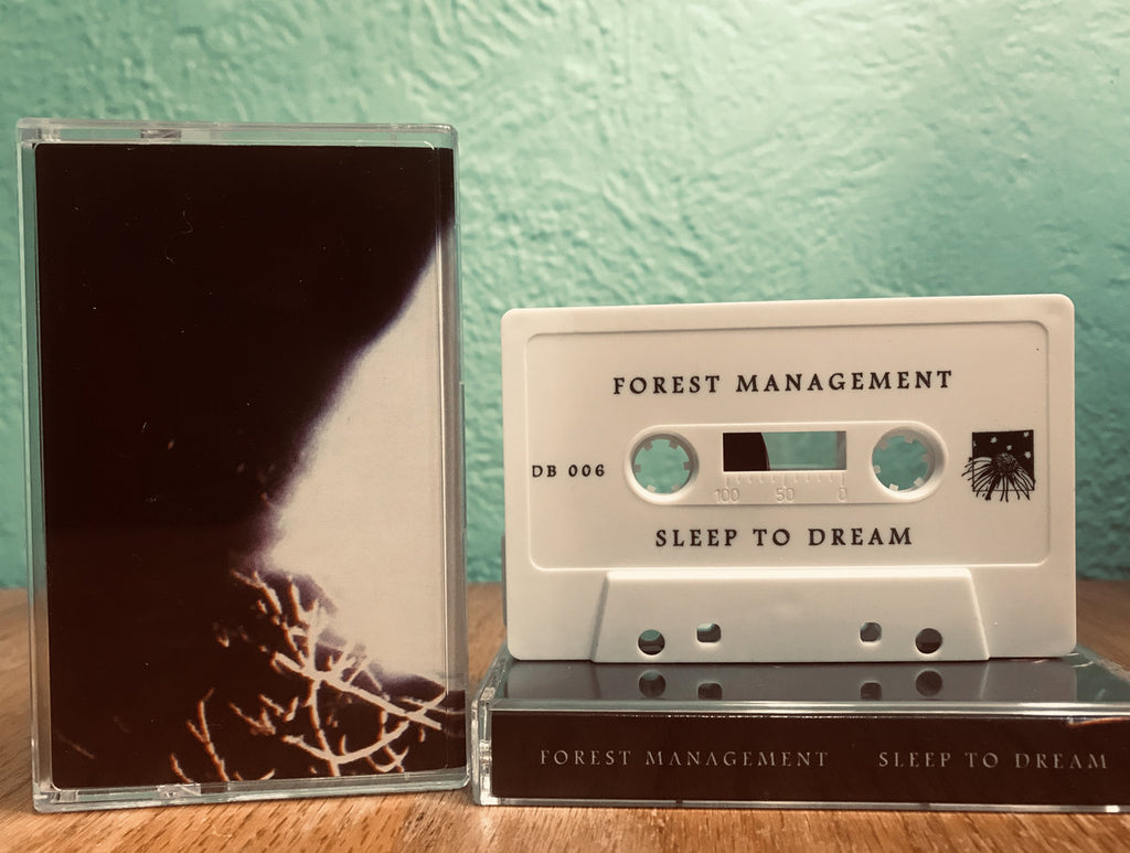 Forest Management // Sleep To Dream TAPE