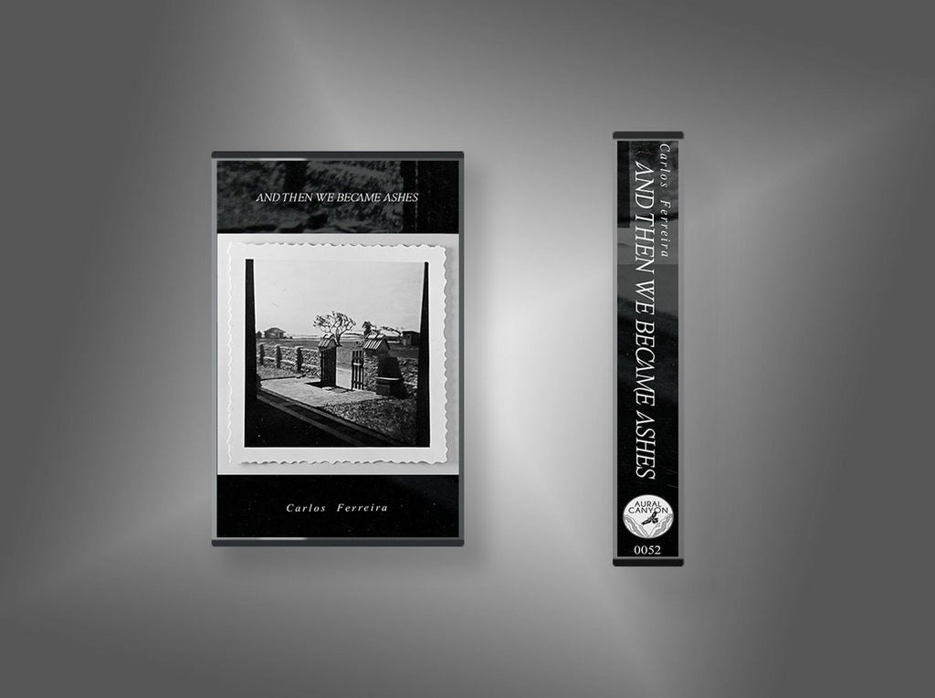 Carlos Ferreira // ... And Then We Became Ashes TAPE