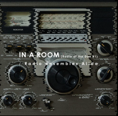 Radio Ensembles Aiida // In A Room CD