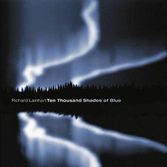 Richard Lainhart // Ten Thousand Shades of Blue 2xCD