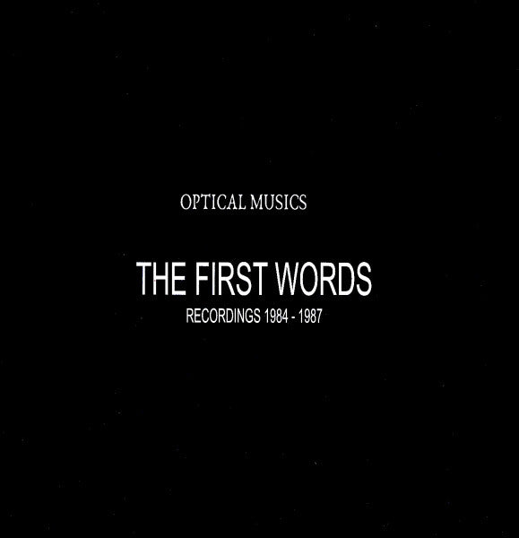 OPTICAL MUSICS // First Words: Recordings 1984 - 1987 2xCD+BOOK