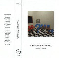 Manchac Networks // Case Management TAPE