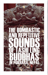 Pablo Picco ‎// The Bombastic And Repetitive Sounds Of Tashi Ling Buddhas In Pokhara, Nepal TAPE