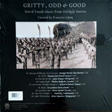 V / A // Gritty, Odd & Good: Weird Pseudo-Music From Unlikely Sources (Curated by Francisco López) LP