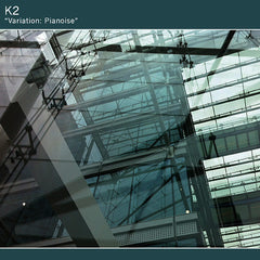 K2 // Variation: Pianoise 7""
