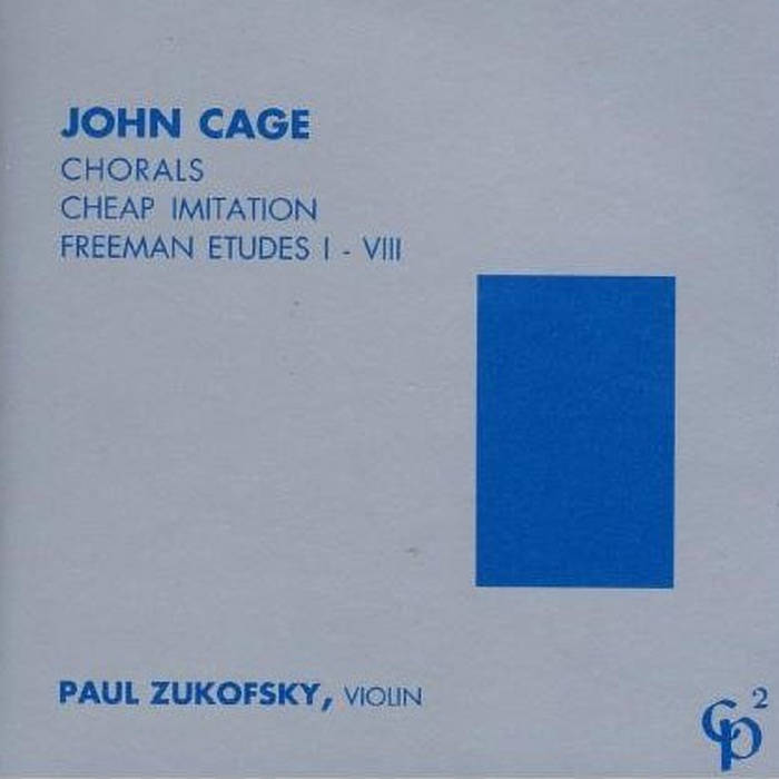 John Cage // Chorals; Cheap Imitation; Freeman Etudes I-VIII CD