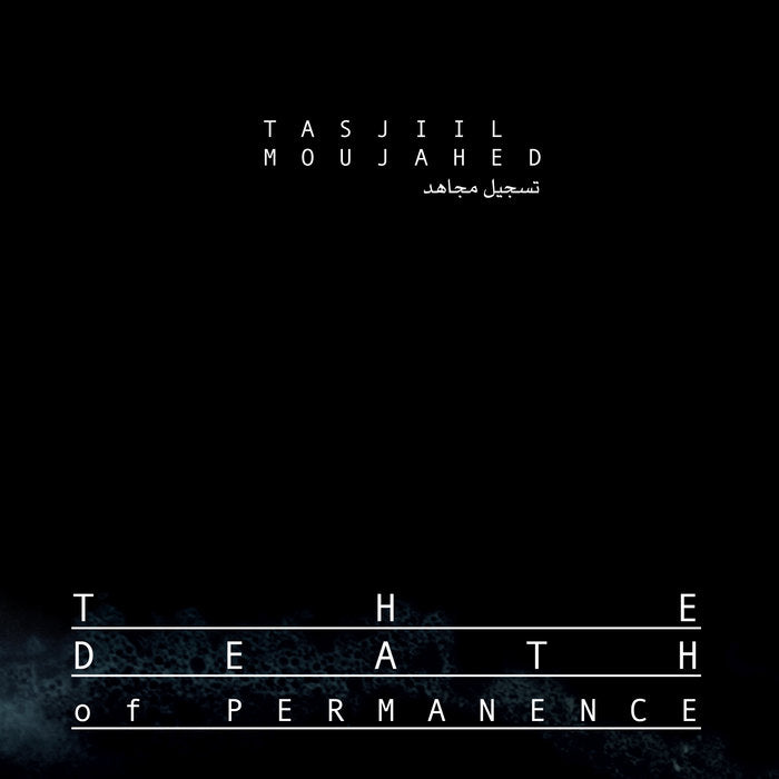 Tasjiil Moujahed // The Death of Permanence CD