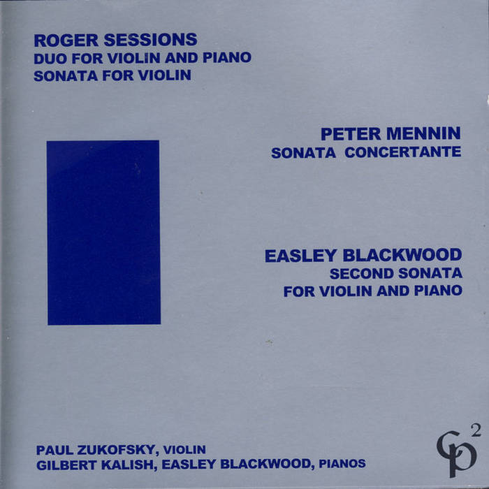 Sessions / Mennin / Blackwood // The Sessions Duo for Violin and Piano and the Mennin Sonata Concertante CD