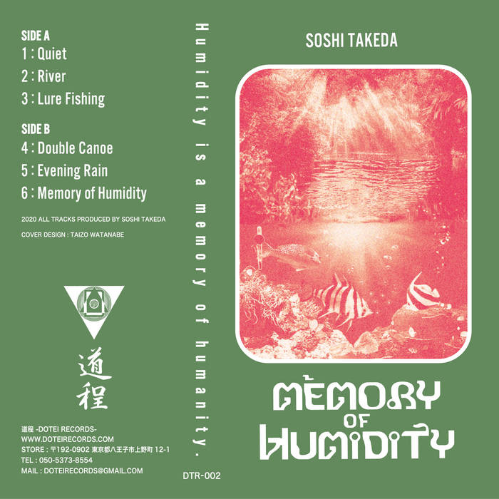Soshi Takeda ‎// Memory of Humidity TAPE