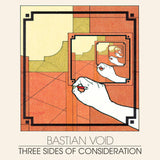 Bastian Void // Three Sides of Consideration CDR