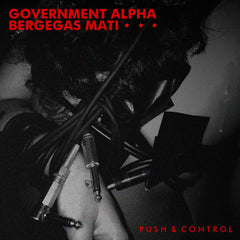 Government Alpha / Bergegas Mati // Push & Control TAPE