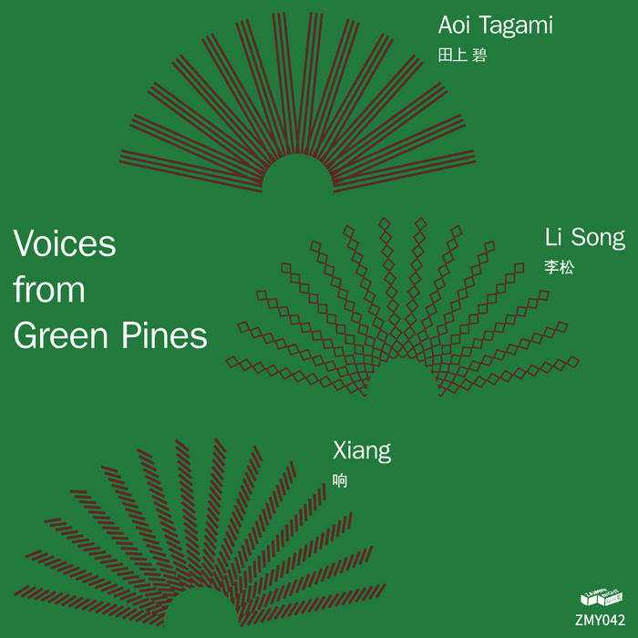 Aoi Tagami, Li Song, Xiang // Voices from Green Pines TAPE