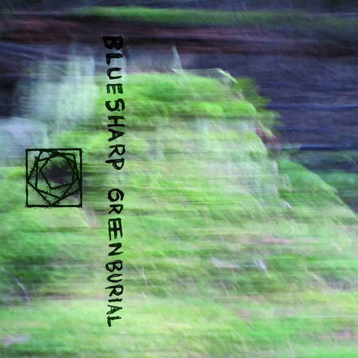 Green Burial // Bluesharp TAPE