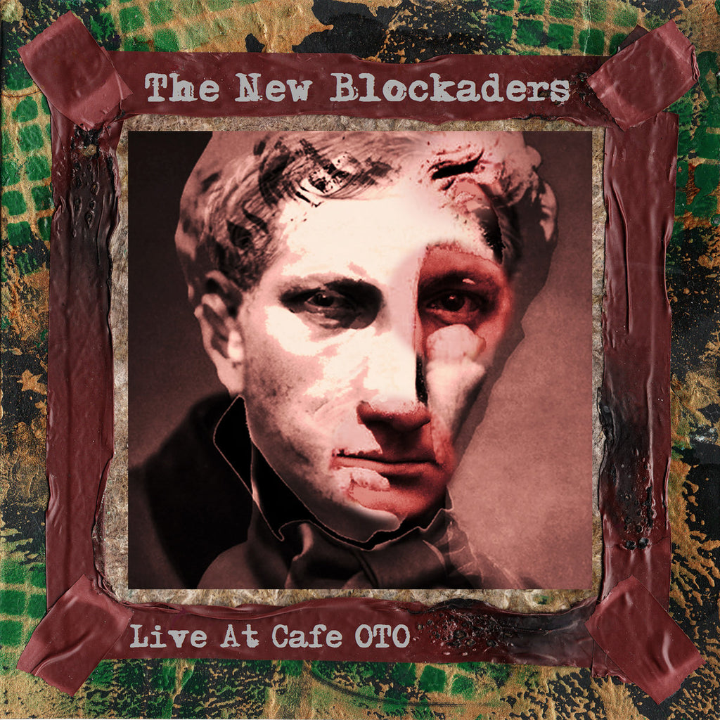 The New Blockaders // Live At Cafe OTO CDR