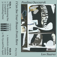Paulina Owczarek & Leo Suarez // I Can See Your House From Here TAPE