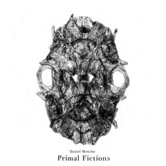 Daniel Menche // Primal Fictions LP+3""