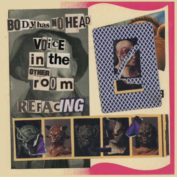 Body Has No Head // Voice in the Other Room / Refacing TAPE
