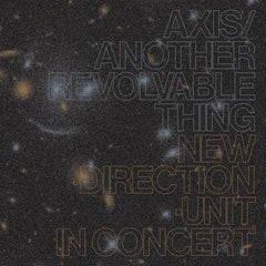 Masayuki Takayanagi New Direction Unit // Axis / Another Revolvable Thing CD