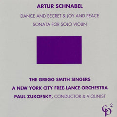Artur Schnabel // Dance and Secret & Joy and Peace; Sonata for Solo Violin CD