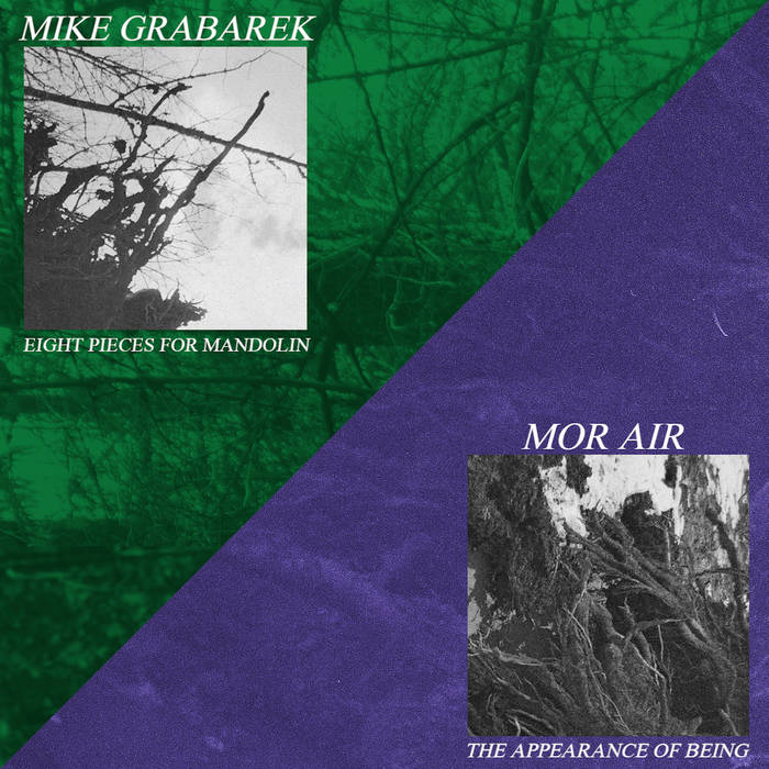 Mike Grabarek / Mor Air // Eight Pieces for Mandolin / The Appearance of Being TAPE