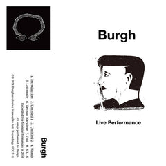 Burgh // Live Performance TAPE
