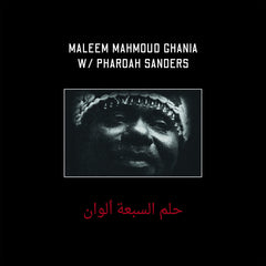 Maleem Mahmoud Ghania w / Pharoah Sanders // The Trance Of Seven Colors 2xLP