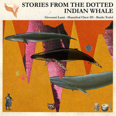Giovanni Lami, Hannibal Chew III, Bardo Todol // Stories of the Dotted Indian Whale 3xTAPE